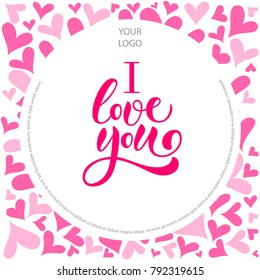 "Pink hand sketched ""I love you"" lettering typography on white circle Valentine background with many hearts for poster, placard, flysheet, card. Concept celebration vector advertising for Print"