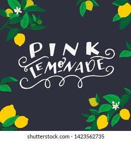 Pink Lemonade white lettering inscription on dark background with lemon tree branches frame. Hand drawn letters decorated with twirls and flat style citrus fruits and leaves on chalkboard. Vector