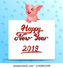 The pink little pig stands with paws on a white banner or a poster with letters Happy New Year 2019 on blue background. A vector illustration in cartoon 3d style.