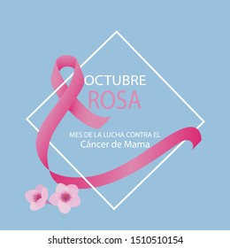 Pink October breast cancer awareness month in Spanish. Octubre rosa mes de la lucha contra el cancer de mama. Pink ribbon and flowers.