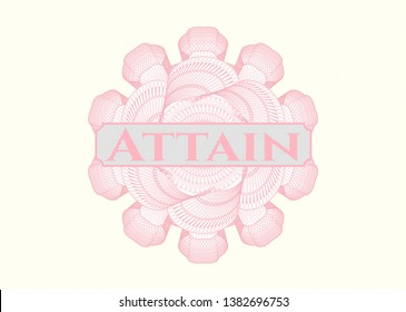 Pink passport money style rosette with text Attain inside
