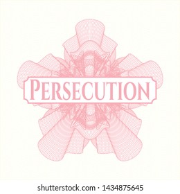 Pink passport money style rosette with text Persecution inside