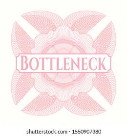 Pink passport style rosette with text Bottleneck inside