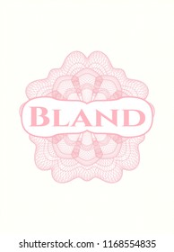 Pink rosette (money style emblem) with text Bland inside