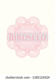 Pink rosette (money style emblem) with text Birdseed inside