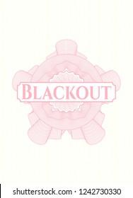 Pink rosette (money style emblem) with text Blackout inside