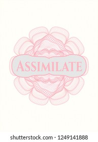 Pink rosette (money style emblem) with text Assimilate inside