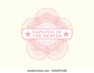 Pink rosette or money style emblem with text Employee of the Month inside