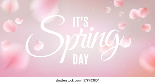 Pink sakura falling petals vector background. 3D romantic illustration with It's Spring Day text