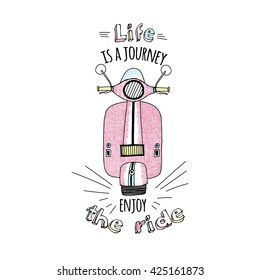 pink scooter print, life is a journey enjoy the ride, hand drawn illustration, artwork