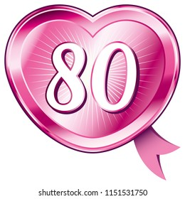 Pink shiny heart shaped badge with ribbon and number 80.