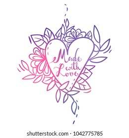 Pink and yellow hand drawn gradient lettering made with love in the heart with flowers and leaves on the white background. Template for Hand-Made Products, Stickers,  Scrapbooking.