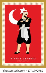Pirate Levend. In the Ottoman Empire, warrior independent pirate soldiers in the navy.