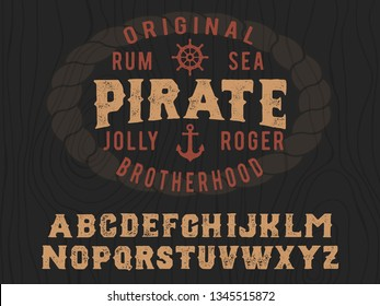 Pirate. Serif font. Vintage handmade typeface. Original hand made font and logotype. Retro and vintage hadmade logo and font. Print on clothes, sticker.
