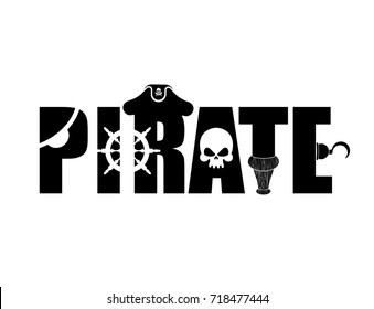 Pirate typography sign. Letters and Eye patch. Wooden filibuster leg and skull. piratical  hat and hook. Vector illustration