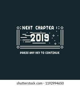 Pixel next chapter 2019.new year.8bit text.
