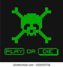 Pixel skull with crossbones propose to choose - Play or Die. Gamer pressed die button. Pixel art illustration for computer, video gamer. Applicable as print for tee, t shirt. Vector illustration.