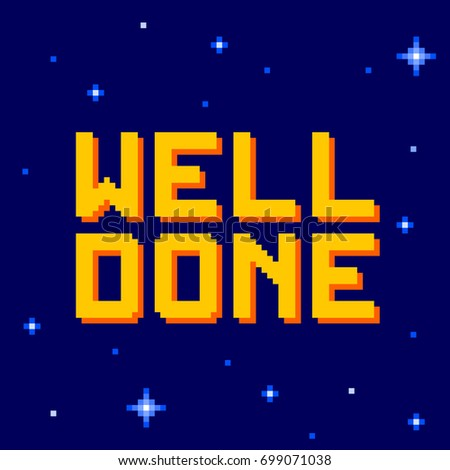 Pixel Well Done Message. EPS8 Vector