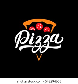 Pizza hand written lettering logo, label, badge. Emblem for fast food restaurant, pizzeria, cafe. Isolated on background. Vector illustration.