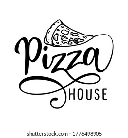 Pizza house logo - design for Bars, restaurants, pizzeria, flyers, menu cards, invitations, stickers, banners. Hand painted brush pen modern calligraphy isolated on white background.