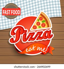 Pizza Label or Sticer on the wood background - Design Template. Vector illustration.