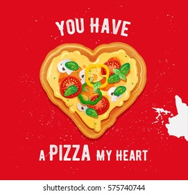Pizza love card design with funny quote on red background. Vegetarian pizza in heart-shaped form with cheese, tomatoes, peppers and mushrooms ingredients. Vector valentine with italian fast food icon