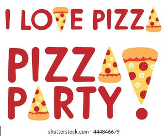 Pizza party and I love pizza. Vector text