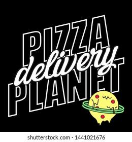 PIZZA PLANET DELIVERY SLOGAN PRINT VECTOR