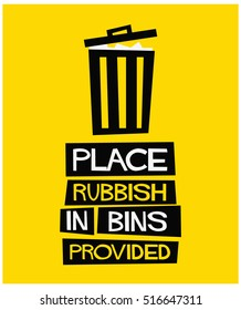 Place Rubbish In Bins Provided (Flat Style Vector Illustration Sign Notice Poster Design)