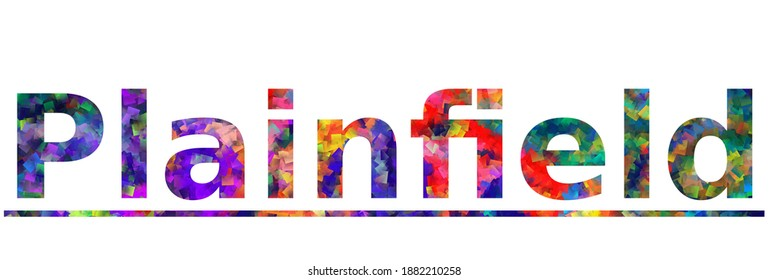 Plainfield. Colorful typography text banner. Vector the word plainfield design. Can be used to logo, card, poster, heading and beautiful title