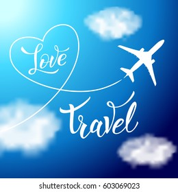 Plane in the clouds with heart-shaped smoke trail on the blue sky. Original handwritten text Love Travel.  Illustration for logotypes, posters,  print and web projects.