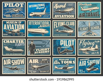 Planes, flying aircraft, flight aviation academy, vintage retro vector posters. Air travel and international airport, aviator and pilot aviation school, charter flights and historic airplanes museum
