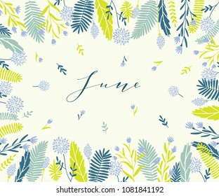 Plant frame composition with calligraphic word June. Elegant frame background with branches and different hand drawn plants.