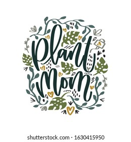 Plant mom vector design with modern calligraphy sign, houseplant green foliage, monstera, pothos leaf, hearts and watering can in earthy colors to make planter decoration, sticker label or wall art.