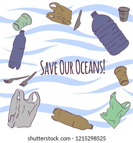 Plastic waste. Ecological problem. Set of trash icons. Environmental pollution. Plastic bags, plastic cups, bottles, forks and knives. Ocean pollution with plastic. Save our oceans!