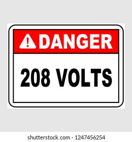 "Plate: ""Danger. 208 Volts. Sign"". Sign: ""Danger. 208 Volts. Sign"" on a gray background"