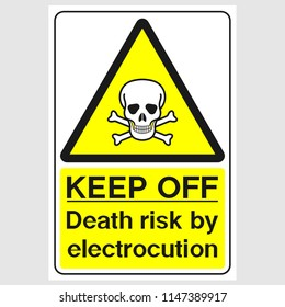 "Plate: ""Keep Off. Death Risk By Electrocution"". Sign: ""Keep Off. Death Risk By Electrocution"" on a gray background"