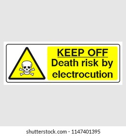 "Plate: ""Keep Off. Death Risk By Electrocution (Panoramic sign)"". Sign: ""Keep Off. Death Risk By Electrocution (Panoramic sign)"" on a gray background"