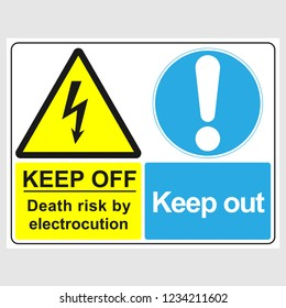 "Plate: ""Keep Off. Death Risk By Electrocution. Keep Out"". Sign: ""Keep Off. Death Risk By Electrocution. Keep Out"" on a gray background"