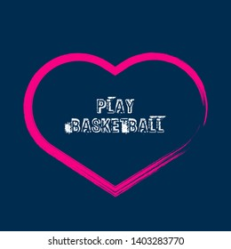 play basketball- T-shirt print, graphic for t-shirt. Slogan for t-shirt, poster, banner, postcard, flyer. Elements for design.Tee Design For Printing