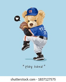 play hard slogan with bear doll in baseball pitcher costume illustration