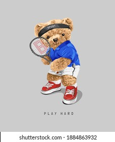 play hard slogan with cartoon bear doll tennis player illustration