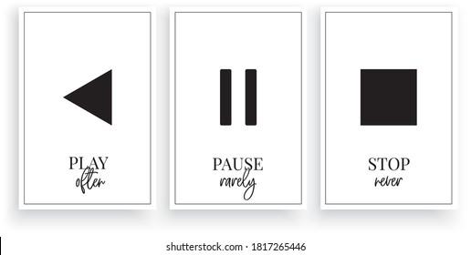 Play often, pause rarely, stop never, vector. Scandinavian minimalist art design. Three pieces modern poster design. Motivational, inspirational quotes. Wording, lettering. Wall art, artwork