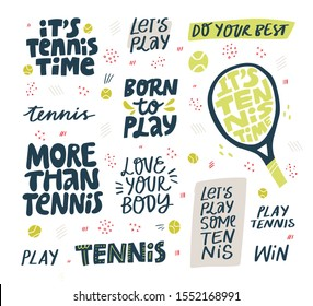 Play tennis hand drawn vector letterings set. Motivational sport slogans with tennis balls and racket on white background. Competitive game, healthy lifestyle concept. T shirt print design