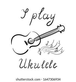 I play ukulele - lettering, music, playing a musical instrument, Hawaiian guitar, ukulele.