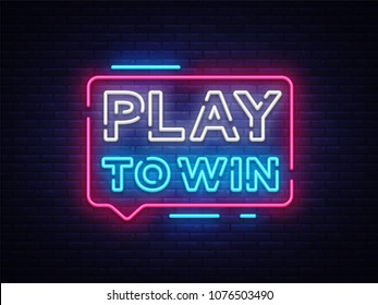 Play to win neon sign. Gambling slogan, Casino, Betting design element, Night neon signboard. Vector illustration