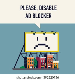 'Please, disable ad blocker' vector web browser message banner illustration for your blog or website. Sad giant billboard over small town street buildings with text bubble. Ad blocker detection alert