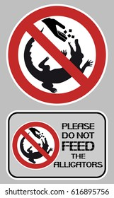 Please do not feed the alligators. The prohibitory sign is the feeding of food of any kind of animal.