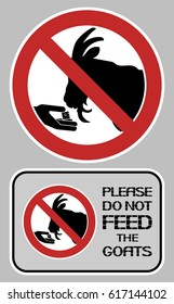 Please do not feed the goats. The prohibitory sign is the feeding of food of any kind of animal.