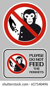 Please do not feed monkeys. The prohibitory sign is the feeding of food of any kind of animal.